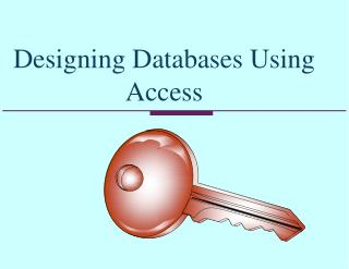 Designing Databases Using Access
