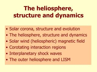 The heliosphere, structure and dynamics