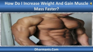 How Do I Increase Weight And Gain Muscle Mass Faster?