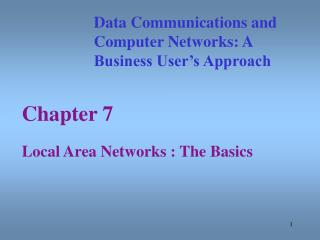 Chapter 7 Local Area Networks : The Basics