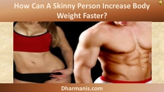 How Can A Skinny Person Increase Body Weight Faster?