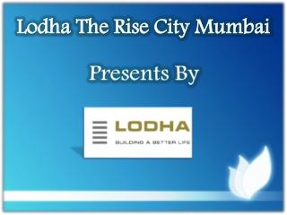 Lodha The Rise City Mumbai