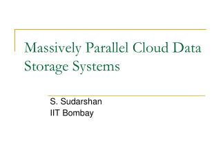 Massively Parallel Cloud Data Storage Systems