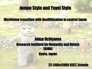 Jomon Style and Yayoi Style Worldview transition with Neolithisation in central Japan