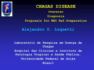 CHAGAS DISEASE Overwiev Diagnosis Proposals for WHO Ref.Preparation