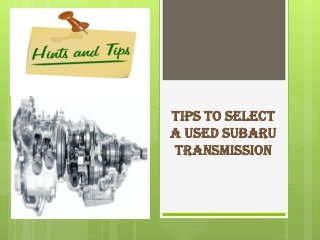 Tips to Select a Used Subaru Transmission