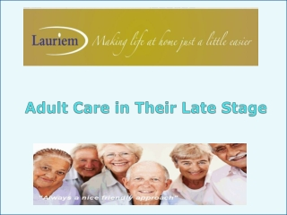 Adult Care in Their Late Stage