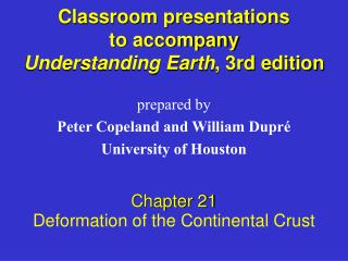 Classroom presentations  to accompany  Understanding Earth , 3rd edition