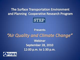 The Surface Transportation Environment and Planning  Cooperative Research Program