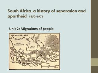 South Africa: a history of separation and apartheid: 1652-1976