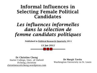 Informal Influences in Selecting Female Political Candidates Les i nfluences informelles dans lasélection de femme c