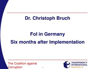 Dr. Christoph Bruch FoI in Germany Six months after Implementation