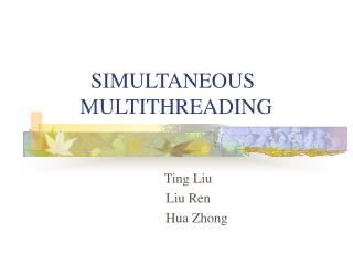 SIMULTANEOUS       MULTITHREADING