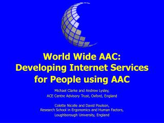 World Wide AAC: Developing Internet Services for People using AAC