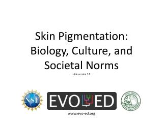 Skin Pigmentation: Biology, Culture, and Societal Norms slide version 1.0