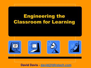 Engineering the Classroom for Learning