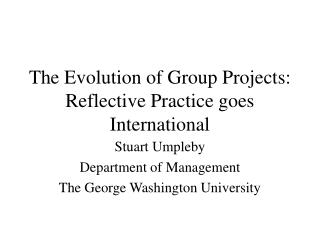The Evolution of Group Projects: Reflective Practice goes International