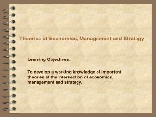 Theories of Economics, Management and Strategy