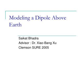 Modeling a Dipole Above Earth