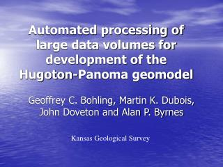 Automated processing of large data volumes for development of the Hugoton-Panoma geomodel