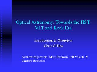 Optical Astronomy: Towards the HST, VLT and Keck Era
