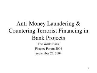 Anti-Money Laundering &  Countering Terrorist Financing in Bank Projects
