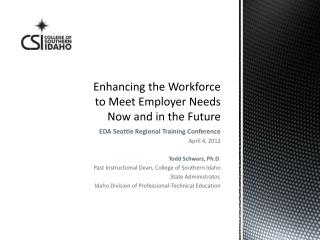 Enhancing the Workforce to Meet Employer Needs Now and in the Future