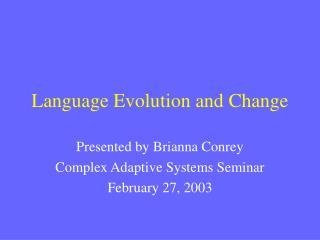 Language Evolution and Change