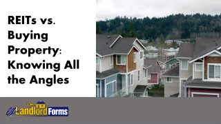 REITs vs. Buying Property: Knowing all the Angles