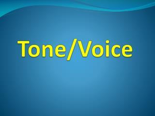 Tone/Voice