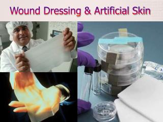 Wound Dressing & Artificial Skin