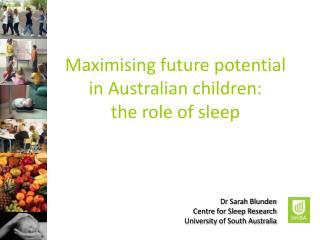 Maximising future potential in Australian children: the role of sleep
