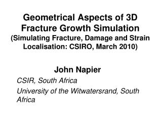 Geometrical Aspects of 3D Fracture Growth Simulation (Simulating Fracture, Damage and Strain Localisation: CSIRO, March