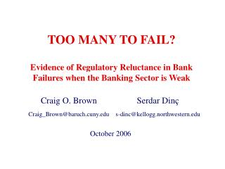 TOO MANY TO FAIL? Evidence of Regulatory Reluctance in Bank Failures when the Banking Sector is Weak