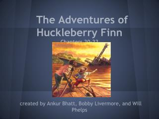 The Adventures of Huckleberry Finn Chapters 20-22