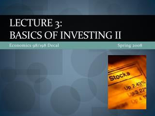Lecture 3: BASICs of INVESTING II