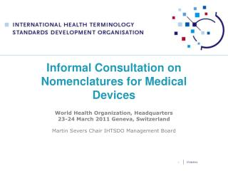 Informal Consultation on Nomenclatures for Medical Devices