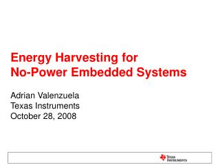 Energy Harvesting for  No-Power Embedded Systems