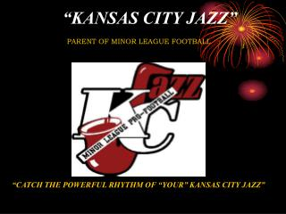 """KANSAS CITY JAZZ"""