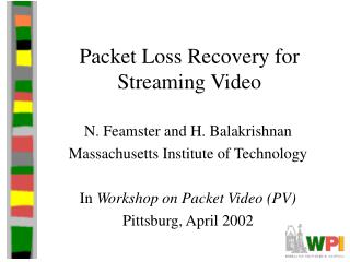 Packet Loss Recovery for Streaming Video