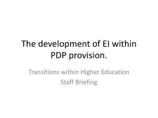 The development of EI within PDP provision.
