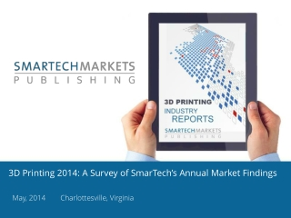 3D Printing 2014: A Survey of SmarTech's Annual Market Findings