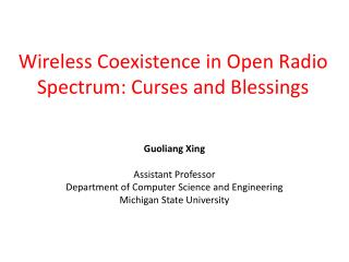 Wireless Coexistence in Open Radio Spectrum: Curses and Blessings
