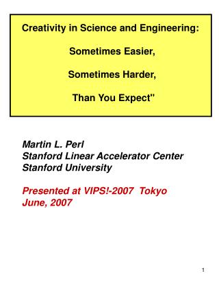 """Creativity in Science and Engineering: Sometimes Easier, Sometimes Harder, Than You Expect"""""""