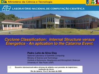 Cyclone Classification:  Internal Structure versus Energetics - An aplication to the Catarina Event.