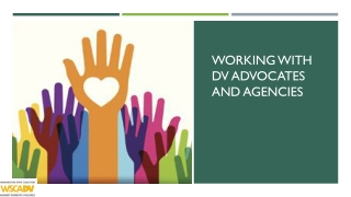 Working with dv advocates and agencies