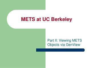 METS at UC Berkeley