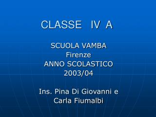 CLASSE IV A