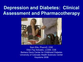 Depression and Diabetes:  Clinical Assessment and Pharmacotherapy