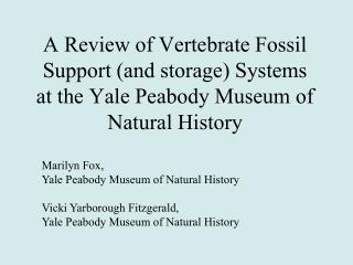 A Review of Vertebrate Fossil Support (and storage) Systems at the Yale Peabody Museum of Natural History